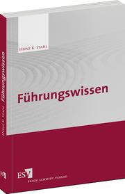 Führungswissen. Heinz K. Stahl, 2013  Erich Schmidt Verlag. 264 Seiten, 39,95 Euro. ISBN: 978-3503144181