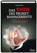 Das Ende des Projektmanagements Ronald Hanisch. 2013. Linde Verlag, 192 Seiten, 24,90 Euro. ISBN: 978-3-7093-0509-6