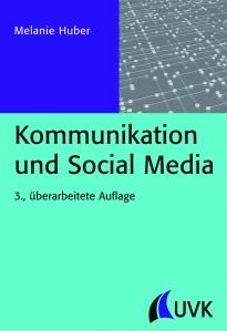 Melanie Huber: Kommunikation und Social Media